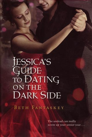 Jessicas Guide To Dating On The Dark Side  by  Beth Fantaskey