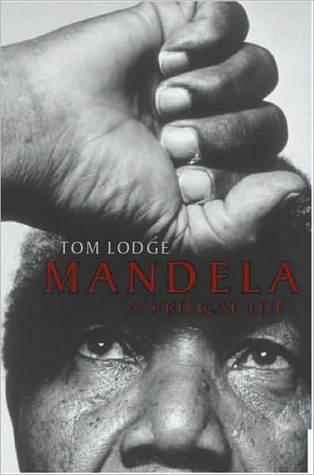 Mandela: A Critical Life  by  Tom Lodge