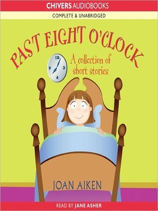 Past Eight OClock  by  Joan Aiken