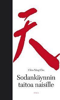 Viisautta johtamiseen - Sodankäynnin taitoa naisille  by  Chin-Ning Chu
