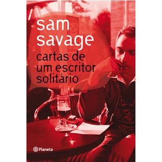 Cartas de um Escritor Solitário Sam Savage