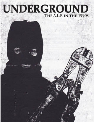 Underground: The Animal Liberation Front in the 1990s  by  Various