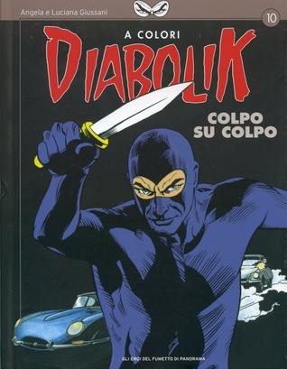 Diabolik a Colori n. 10: Colpo su colpo Angela Giussani