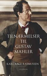 Tilnærmelser til Gustav Mahler Karl Aage Rasmussen