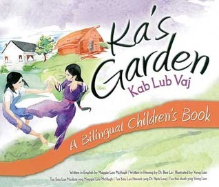 Kas Garden / Kab Lub Vaj: A Bilingual Childrens Book  by  Maggie Lee McHugh