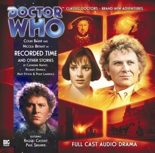 Doctor Who: Recorded Time and Other Stories (Big Finish Audio Drama, #150)  by  Catherine Harvey