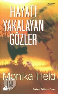 Hayatı Yakalayan Gözler Monika Held