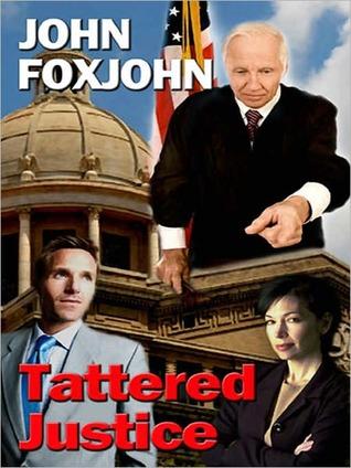 Tattered Justice  by  John Foxjohn