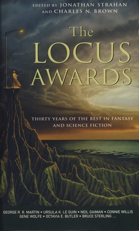 The Locus Awards: Thirty Years of the Best in Fantasy and Science Fiction  by  Charles N. Brown