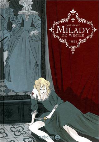 Milady de Winter, Tome 1 Agnès Maupré