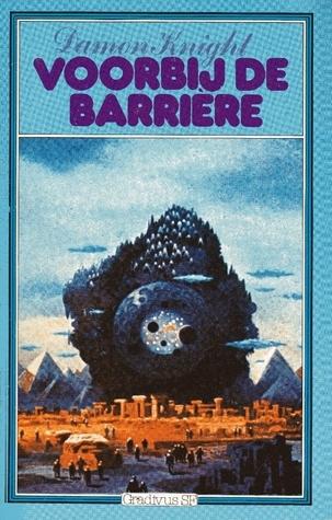 Voorbij de barrière  by  Damon Knight