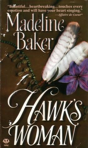 Hawks Woman  by  Madeline Baker