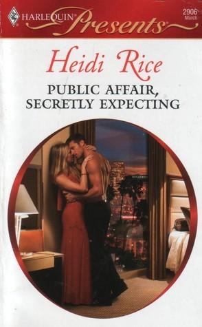 Public Affair, Secretly Expecting (Harlequin Presents #2906) Heidi Rice