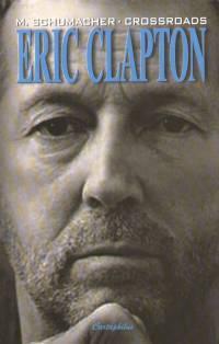Crossroads: Eric Clapton élete Michael Schumacher