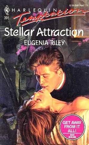 Stellar Attraction (Harlequin Temptation #391) Eugenia Riley