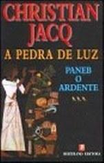 Paneb, o Ardente (A Pedra de Luz, #3) Christian Jacq