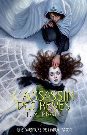 Lassassin des rêves (Marla Mason, #2) Tim Pratt
