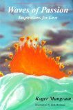 Waves of Passion: Inspirations for Love, in Search of Love and in Discovery of Love  by  Roger Mangrum