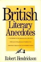 British Literary Anecdotes  by  Robert Hendrickson