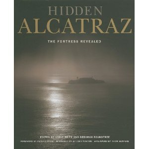 Hidden Alcatraz: The Fortress Revealed  by  Thom Sempere