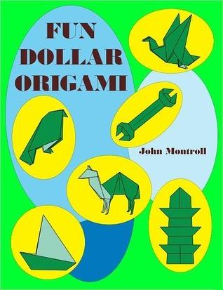 Fun Dollar Origami John Montroll
