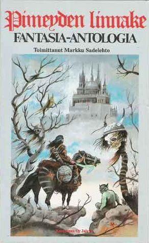 Pimeyden linnake  by  Markku Sadelehto