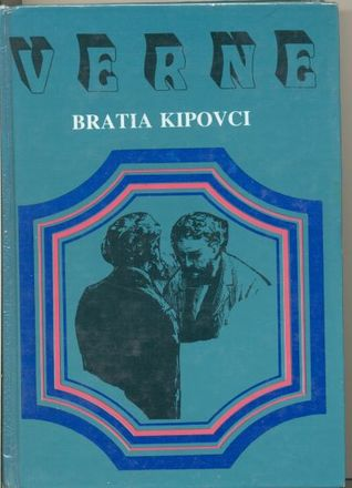 Bratia Kipovci  by  Jules Verne