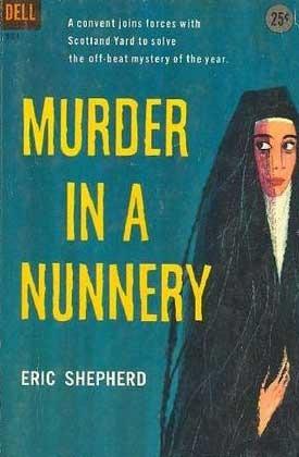 Murder in a Nunnery (Harrington Convent, #1) Eric Shepherd