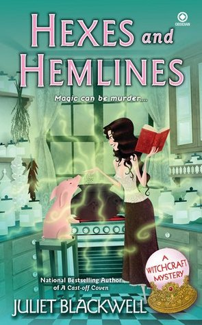 Hexes and Hemlines (A Witchcraft Mystery, #3) Juliet Blackwell