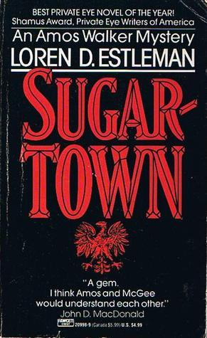 Sugartown (Amos Walker, #5)  by  Loren D. Estleman
