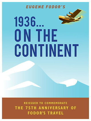 1936 ... On the Continent  by  Fodors Travel Publications Inc.