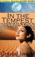 In The Tempest: A Carnal Desires Short Story Crystal Jordan