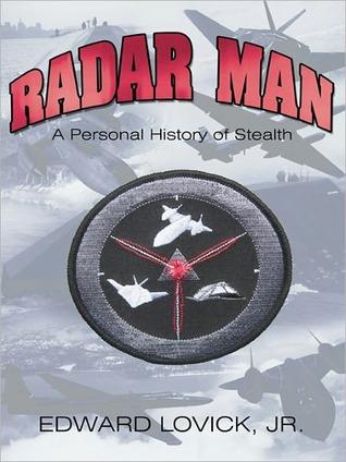 Radar Man: A Personal History of Stealth  by  Edward Lovick Jr.