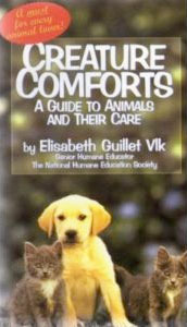 Creature Comforts: A Guide to Animals and Their Care  by  Elisabeth Guillet
