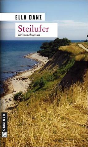 Steilufer: Angermüllers zweiter Fall  by  Ella Danz