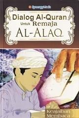 Dialog Al- Quran Untuk Remaja: Al- Alaq [Keajaiban Membaca] Bambang Q-Anees