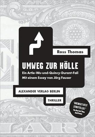 Umweg zur Hölle (Artie Wu und Quincy Durant, #1) Ross Thomas