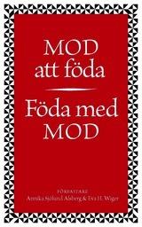 Mod att föda - föda med mod  by  Annika Sjölund Alsberg