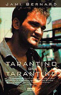 Tarantino on Tarantino  by  Jami Bernard