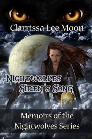 Nightwolves Sirens Song (The Nightwolves, #3) Clarrissa Lee Moon