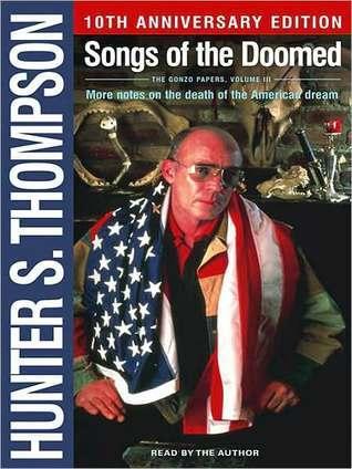 Songs of the Doomed Hunter S. Thompson