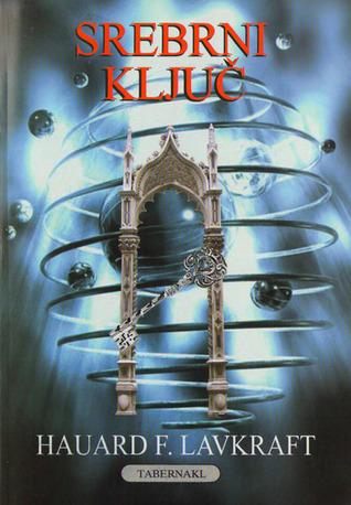Srebrni ključ  by  H.P. Lovecraft