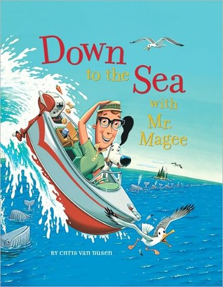 Down to the Sea with Mr. Magee Chris Van Dusen