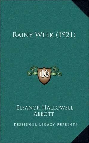 Rainy Week (1921)  by  Eleanor Hallowell Abbott