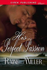 His Perfect Passion (Somerset Historical Romance, #1)  by  Raine Miller