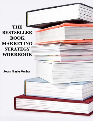 The Bestseller Book Marketing Strategy Workbook Joan Marie Verba