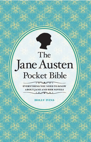 The Jane Austen Pocket Bible  by  Holly Ivins