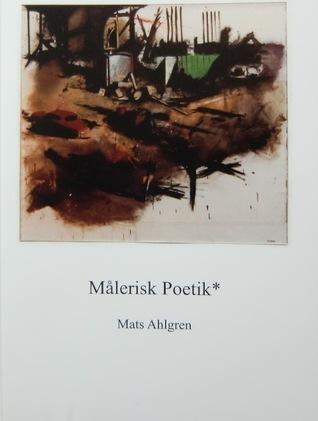 Målerisk poetik Mats Ahlgren