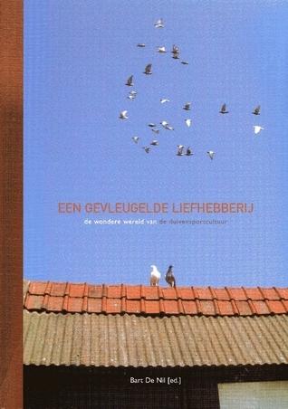 Een gevleugelde liefhebberij  by  Bart De Nil