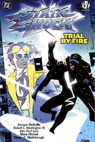 Static Shock: Trial  by  Fire by Dwayne McDuffie